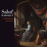 Salut-Baroque---Salut-20-yrs
