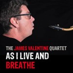 James-Valentine-Quartet---As-I-live-and-Breathe