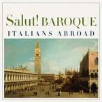 Salut-Baroque---Italians-Abroad